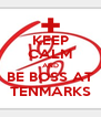 KEEP CALM AND BE BOSS AT TENMARKS - Personalised Poster A4 size
