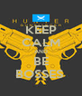 KEEP CALM AND BE BOSSES  - Personalised Poster A4 size
