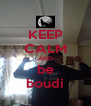 KEEP CALM AND be boudi - Personalised Poster A4 size