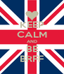 KEEP CALM AND BE BRFF - Personalised Poster A4 size