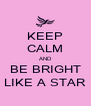 KEEP CALM AND BE BRIGHT LIKE A STAR - Personalised Poster A4 size