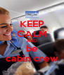 KEEP CALM AND be cabin crew - Personalised Poster A4 size