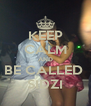 KEEP CALM AND BE CALLED  SIDZI - Personalised Poster A4 size