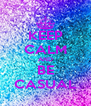 KEEP CALM AND BE CASUAL - Personalised Poster A4 size