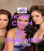 KEEP CALM AND BE CHARMED - Personalised Poster A4 size