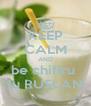 KEEP CALM AND be chifiru  lu RUSLAN - Personalised Poster A4 size