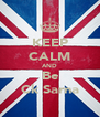 KEEP CALM AND Be Ck Sarna - Personalised Poster A4 size