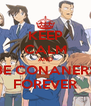 KEEP CALM AND BE CONANERS FOREVER - Personalised Poster A4 size