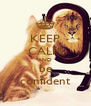 KEEP CALM AND be confident - Personalised Poster A4 size