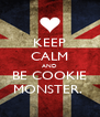 KEEP CALM AND BE COOKIE MONSTER.  - Personalised Poster A4 size