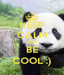 KEEP CALM AND BE COOL :) - Personalised Poster A4 size