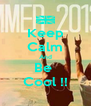 Keep Calm And Be  Cool !! - Personalised Poster A4 size