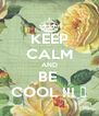 KEEP CALM AND BE  COOL !!! 😀 - Personalised Poster A4 size