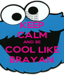KEEP CALM AND BE COOL LIKE BRAYAN - Personalised Poster A4 size