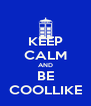 KEEP CALM AND BE COOLLIKE - Personalised Poster A4 size