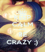 KEEP CALM AND BE CRAZY ;) - Personalised Poster A4 size
