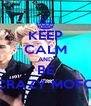 KEEP CALM AND BE CRAZY MOFO - Personalised Poster A4 size