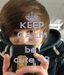KEEP CALM AND be  cute <3 - Personalised Poster A4 size