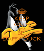 KEEP CALM AND BE  DAFFY DUCK - Personalised Poster A4 size