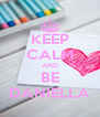 KEEP CALM AND BE DANIELLA - Personalised Poster A4 size