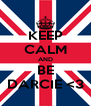 KEEP CALM AND BE DARCIE <3 - Personalised Poster A4 size