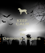 KEEP CALM AND Be Demonte Hoskins  - Personalised Poster A4 size