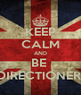 KEEP CALM AND BE  DIRECTIONER  - Personalised Poster A4 size