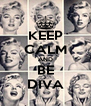 KEEP CALM AND BE DIVA - Personalised Poster A4 size