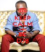 KEEP CALM AND BE DJB - Personalised Poster A4 size