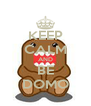 KEEP CALM AND BE DOMO - Personalised Poster A4 size