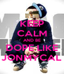 KEEP CALM AND BE DOPE LIKE JONMYCAL - Personalised Poster A4 size