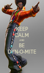 KEEP CALM AND BE DYN-O-MITE - Personalised Poster A4 size