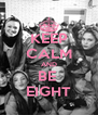 KEEP CALM AND BE  EIGHT - Personalised Poster A4 size
