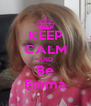 KEEP CALM AND Be Emma - Personalised Poster A4 size
