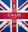 KEEP CALM AND BE EPIC LIKE JAMIE - Personalised Poster A4 size