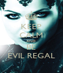 KEEP CALM AND BE EVIL REGAL - Personalised Poster A4 size