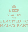 KEEP CALM AND BE EXCITED FOR AMAIA'S PARTY - Personalised Poster A4 size