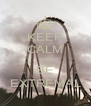 KEEP CALM AND BE EXTREMAL - Personalised Poster A4 size