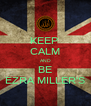 KEEP  CALM AND BE EZRA MILLER'S - Personalised Poster A4 size