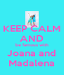 KEEP CALM  AND be famous with Joana and Madalena - Personalised Poster A4 size