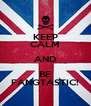 KEEP CALM AND BE FANGTASTIC! - Personalised Poster A4 size
