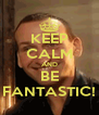 KEEP CALM AND BE FANTASTIC! - Personalised Poster A4 size