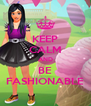 KEEP CALM AND BE FASHIONABLE - Personalised Poster A4 size