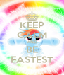 KEEP CALM AND BE FASTEST - Personalised Poster A4 size