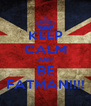 KEEP CALM AND BE FATMAN!!!! - Personalised Poster A4 size