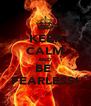 KEEP CALM AND BE  FEARLESS! - Personalised Poster A4 size