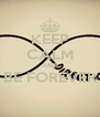 KEEP CALM AND BE FOREVER  - Personalised Poster A4 size