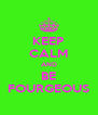 KEEP CALM AND BE FOURGEOUS - Personalised Poster A4 size