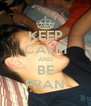 KEEP CALM AND BE FRAN - Personalised Poster A4 size