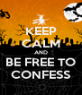 KEEP CALM AND BE FREE TO CONFESS - Personalised Poster A4 size